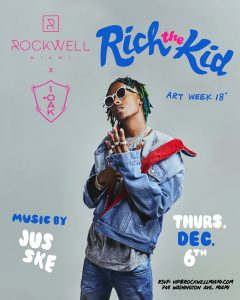 ROCKWELL THURSDAYS ART WEEK 2018 RICH THE KID @ Rockwell Miami