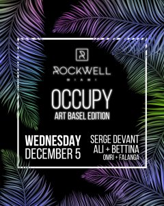 ROCKWELL WEDNESDAYS OCCUPY ART BASEL EDITION