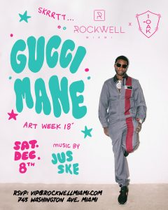 ROCKWELL SATURDAYS ART WEEK 2018 GUCCI MANE @ Rockwell Miami