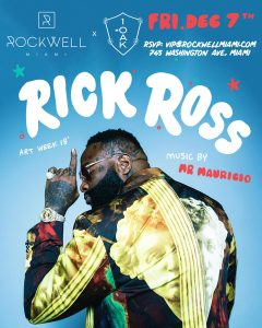 ROCKWELL FRIDAYS ART WEEK 2018 RICK ROSS @ Rockwell Miami